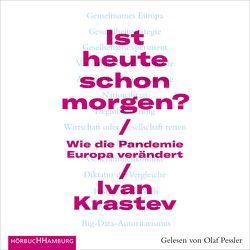 Ist heute schon morgen? von Krastev,  Ivan, Pessler,  Olaf, Schuler,  Karin