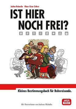 Ist hier noch frei? von Michalke,  Andreas, Reinecke,  Jochen, Zehrer,  Klaus C