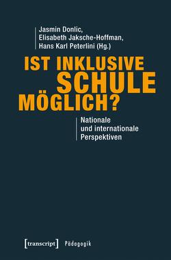 Ist inklusive Schule möglich? von Donlic,  Jasmin, Jaksche-Hoffman,  Elisabeth, Peterlini,  Hans Karl