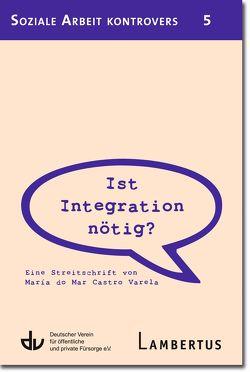 Ist Integration nötig? von Castro Varela,  María do Mar