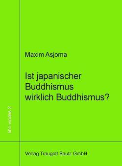 Ist japanischer Buddhismus wirklich Buddhismus? von Asjoma,  Maxim