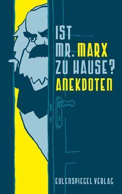 Ist Mr. Marx zu Hause? von Drachenberg,  Margarete, Marx,  Karl