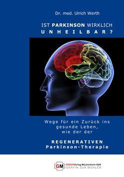 Ist PARKINSON wirklich unheilbar? von Dr. Werth,  Ulrich