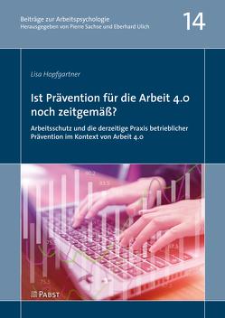 Ist Prävention für die Arbeit 4.0 noch zeitgemäß? von Hopfgartner,  Lisa