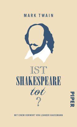 Ist Shakespeare tot? von Hansen,  Nikolaus, Haußmann,  Leander, Mark Twain