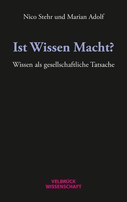 Ist Wissen Macht? von Adolf,  Marian, Stehr,  Nico