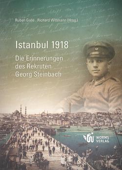 Istanbul 1918 von Gallé,  Ruben, Wittmann,  Richard