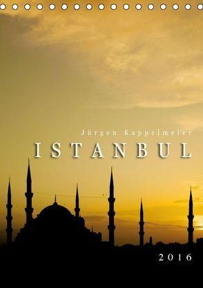 Istanbul 2016 (Tischkalender 2016 DIN A5 hoch) von Kappelmeier,  Jürgen