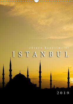 Istanbul 2019 (Wandkalender 2019 DIN A3 hoch) von Kappelmeier,  Jürgen