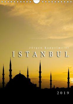 Istanbul 2019 (Wandkalender 2019 DIN A4 hoch) von Kappelmeier,  Jürgen