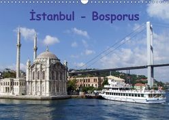 Istanbul – Bosporus (Wandkalender 2018 DIN A3 quer) von & Dilek Liepke,  Claus