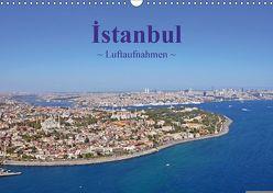 Istanbul – Luftaufnahmen (Wandkalender 2018 DIN A3 quer) von & Dilek Liepke,  Claus
