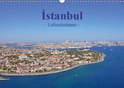 Istanbul – Luftaufnahmen (Wandkalender 2019 DIN A3 quer) von & Dilek Liepke,  Claus