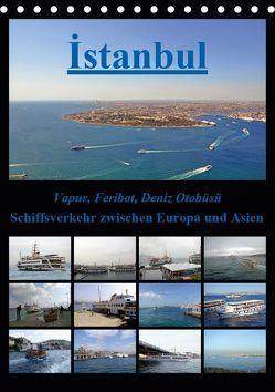 Istanbul: Schiffsverkehr zwischen Europa und Asien (Tischkalender 2019 DIN A5 hoch) von Liepke,  Claus, Liepke,  Dilek