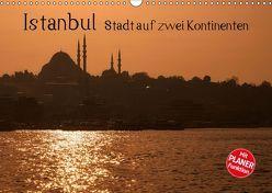 Istanbul – Stadt auf zwei Kontinenten (Wandkalender 2019 DIN A3 quer) von Härlein,  Peter