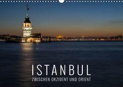 Istanbul – zwischen Okzident und Orient (Wandkalender 2019 DIN A3 quer) von Bremser,  Christian
