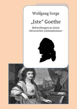 """Iste"" Goethe von Sorge,  Wolfgang"