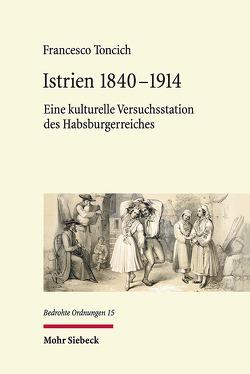 Istrien 1840-1914 von Toncich,  Francesco