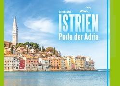 Istrien – Perle der Adria von Stoll,  Sascha
