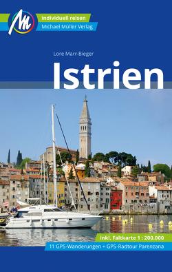 Istrien Reiseführer Michael Müller Verlag von Marr-Bieger,  Lore