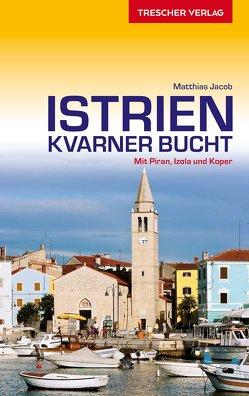 Reiseführer Istrien und Kvarner Bucht von Jacob,  Matthias