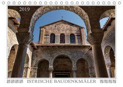 Istrische Baudenkmäler (Tischkalender 2019 DIN A5 quer)