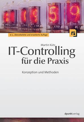 IT-Controlling für die Praxis von Kütz,  Martin