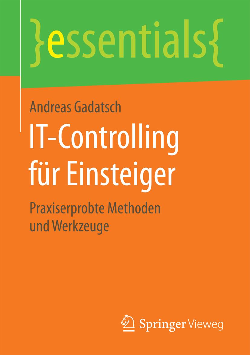 IT-Controlling für Einsteiger von Gadatsch, Andreas
