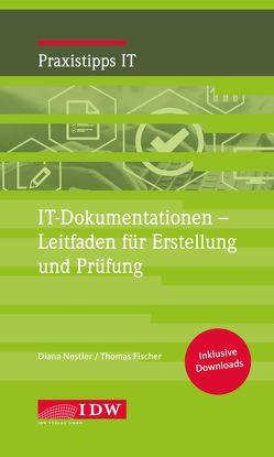 IT-Dokumentationen – Leitfaden für Erstellung und Prüfung von Fischer,  Thomas, Nestler,  Diana