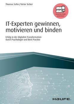 IT-Experten gewinnen, motivieren und binden von Saller,  Thomas, Terber,  Victor