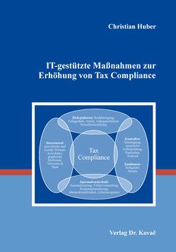IT-gestützte Maßnahmen zur Erhöhung von Tax Compliance von Huber,  Christian