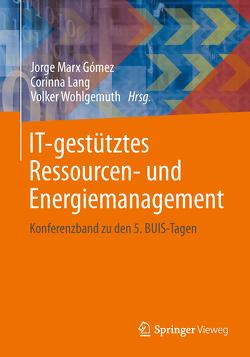 IT-gestütztes Ressourcen- und Energiemanagement von Lang,  Corinna, Marx Gómez,  Jorge, Wohlgemuth,  Volker