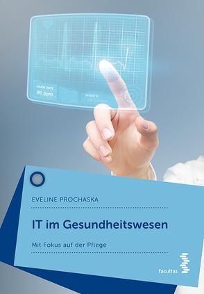 IT im Gesundheitswesen von Prochaska,  Eveline