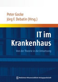 IT im Krankenhaus von Debatin,  Jörg F, Gocke,  Peter