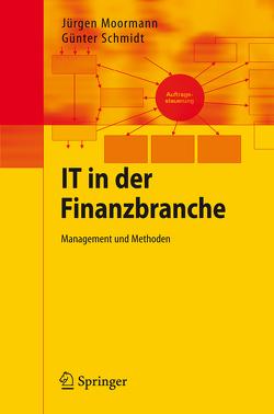IT in der Finanzbranche von Moormann,  Jürgen, Schmidt,  Günter