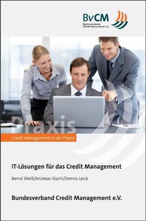 IT-Lösungen für das Credit Management von Leick,  Dennis, Schneider-Maessen,  Jan, Stach,  Andreas, Weiß,  Bernd