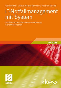 IT-Notfallmanagement mit System von Kersten,  Heinrich, Klett,  Gerhard, Schröder,  Klaus-Werner