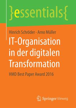 IT-Organisation in der digitalen Transformation von Müller,  Arno, Schröder,  Hinrich