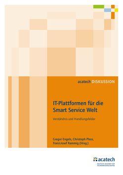 IT-Plattformen für die Smart Service Welt von Engels,  Gregor, Plass,  Christoph, Rammig,  Franz Josef