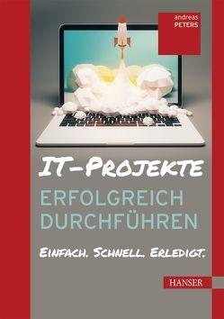 IT-Projekte erfolgreich durchführen von Peters,  Andreas