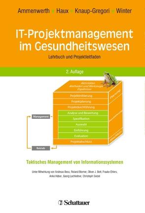 IT-Projektmanagement im Gesundheitswesen von Ammenwerth,  Elske, Haux,  Reinhold, Knaup-Gregori,  Petra, Winter,  Alfred