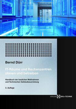 IT-Räume und Rechenzentren planen und betreiben von Dürr,  Bernd
