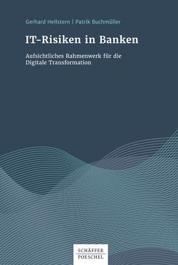 IT-Risiken in Banken von Buchmüller,  Patrik, Hellstern,  Gerhard