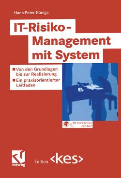 IT-Risiko-Management mit System von Königs,  Hans-Peter