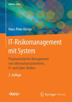 IT-Risikomanagement mit System von Königs,  Hans-Peter