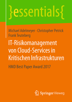 IT-Risikomanagement von Cloud-Services in Kritischen Infrastrukturen von Adelmeyer,  Michael, Petrick,  Christopher, Teuteberg,  Frank