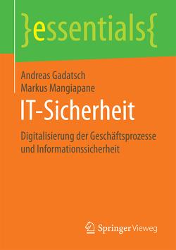 IT-Sicherheit von Gadatsch,  Andreas, Mangiapane,  Markus