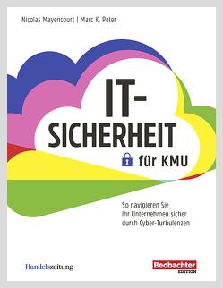 IT-Sicherheit für KMU von Mayencourt,  Nicolas, Peter,  Marc K