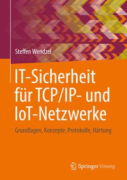 IT-Sicherheit für TCP/IP- und IoT-Netzwerke von Wendzel,  Steffen