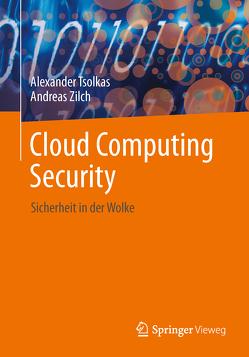 IT-Sicherheit im Cloud-Zeitalter von Tsolkas,  Alexander